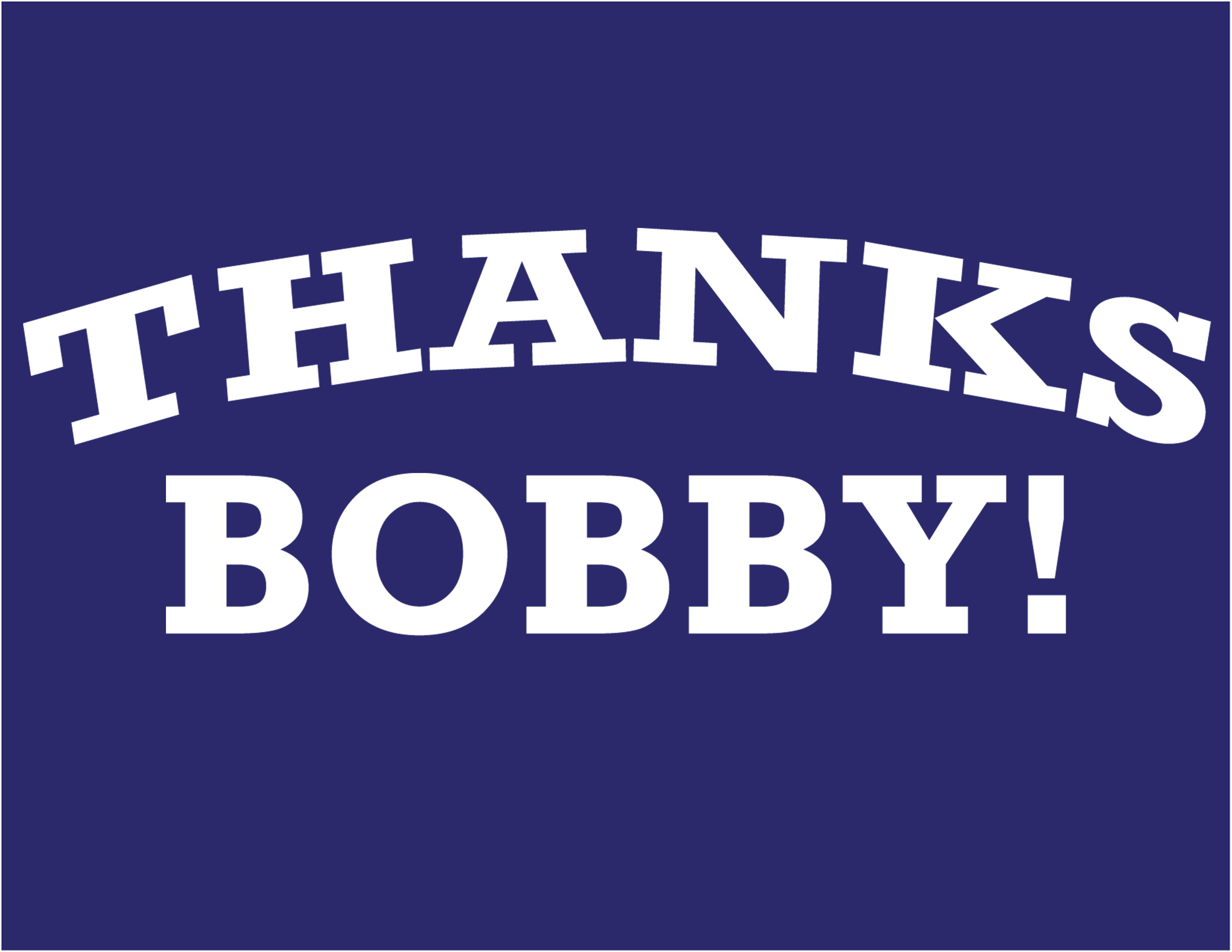 Thanks Bobby!